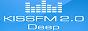 Kiss FM 2.0 - Deep