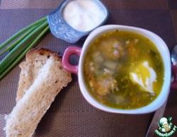 Суп с щавелем и фрикадельками